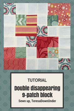 Video tutorial: double disappearing 9 patch block (Sewn up, TeresaDownUnder) Quilting Tutorials, Quilting Projects, Quilting Designs, Quilting Tips, Modern Quilting, Longarm Quilting, Sewing Tutorials, Sewing Ideas, Patchwork Tutorial