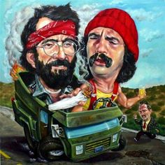 Cheech & Chong's best movie....Up in Smoke