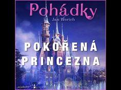 Pokořená princezna (audiopohádka) - YouTube Video Film, Audio Books, Youtube, Songs, World, Videos, Music, Movie Posters, Movies