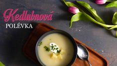 Kedlubnová polévka - Kuchařka pro dceru Soup Recipes, Panna Cotta, Avocado, Fruit, Cooking, Ethnic Recipes, Food, Soups, Daughter
