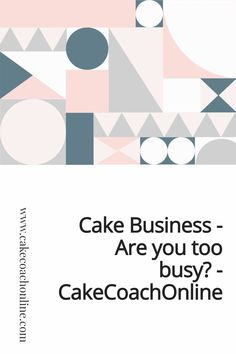 Are your days filled with baking and cakes? Do you wake up dreading that you are just not going to get all the work required done? Read our blog for some hints and tips on how to remove some of the overwhelm.