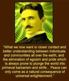 Thoughts on peace and enlightenment ~ Nikola Tesla