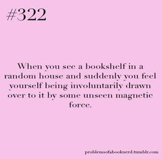 Problems of a Book Nerd. It is where I end up at the first available moment.