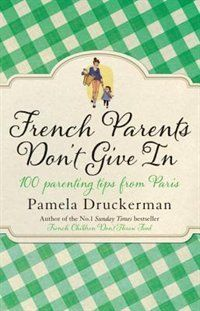 Parenting advice from French Children Don''t Throw Food, now distilled into 100 short and easy tips. In response to the enthusiastic reception of her bestselling parenting memoir French Children Don''t Throw Food, Pamela Druckerman now offers a practical handbook that distils her findings into one hundred short and straightforward tips to bring up your child a la francaise.
