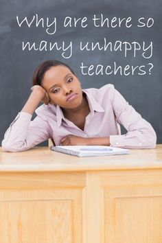 Unhappy and Exhausted Teachers: How and Why Everyone Is Affected #weareteachers