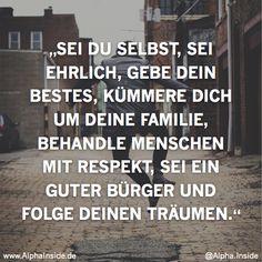 JETZT FÜR DEN DAZUGEHÖRIGEN ARTIKEL ANKLICKEN!----------------------Sei du selbst, sei ehrlich, gebe dein Bestes, kümmere dich um deine Familie, behandle Menschen mit Respekt, sei ein guter Bürger und folge deinen Träumen.
