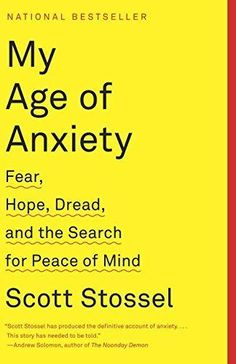 Anxiety book :Fear, Hope, Dread, searching for peace of mind