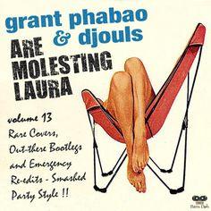#119 Grant Phabao & Djouls - Are Molesting Laura Vol.13