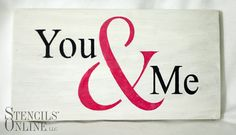 """How adorable is this custom """"You & Me"""" stencil? This would be the perfect gift for your sweetheart this holiday season as it is not only adorable but it also shows your care and love for them."""