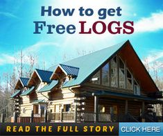How to get free logs to build your log home with - Log Home Builders Association