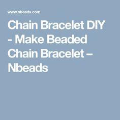 Chain Bracelet DIY - Make Beaded Chain Bracelet – Nbeads