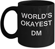 World's Okayest Dm - Porcelain Black Funny Coffee Mug & Coffee Cup Gifts 11 OZ - Funny Inspirational and sarcasm, Gifts Ideas
