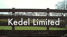 Recycled Plastic Fencing from Kedel Limited... Discover you new favourite building material! #RecycledPlastic #HomeImprovement #Construction