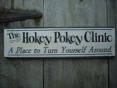 The Hokey Pokey Clinic A place to turn yourself by ShabtownSigns, $14.99