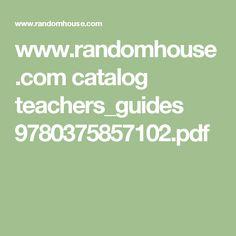 www.randomhouse.com catalog teachers_guides 9780375857102.pdf