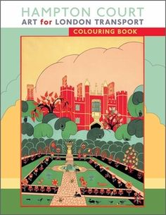 Hampton Court coloring book featuring 22 line drawings based on posters in the collection of the London Transport Museum.