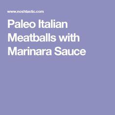 Paleo Italian Meatballs with Marinara Sauce