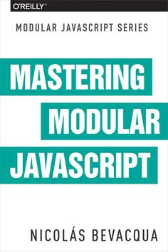 Mastering Modular JavaScript Author : Nicolas Bevacqua Pages : 161 pages Publisher : O′Reilly Language : English Microsoft Excel, Excel Cheat Sheet, Cheat Sheets, Excel Formulas, Life Rules, Use Case, Career Advice, Web Development, Books To Read