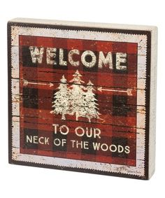 Another great find on #zulily! 'Our Neck of the Woods' Box Sign #zulilyfinds