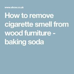 Removing Cigarette Smell From Wood Furniture Joanne