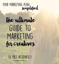 marketing simplified: The Ultimate Guide to Marketing for Creatives