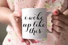 I Woke Up Like This Coffee Mug - Tap into your inner Beyonce! $15.00 #BeyonceMug #PrettyCollected