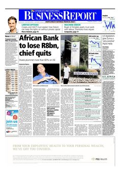 Today's Business Report newspaper front page (August 7, 2014) deals with the fall apart of African Bank and the efforts by President Jacob Zuma and Trade and Industry Minister Rob Davies to appeal for South Africa to remain part of the crucial African Growth and Opportunity Act (Agoa) when it is renewed by next year.  To read these stories click here: http://www.iol.co.za/business
