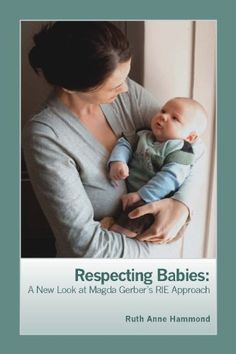 Ruth Anne Hammond - Respecting Babies: A New Look at Magda Gerber's RIE Approach Magda Gerber, Emotional Development, Toddler Development, Toddler Discipline, Toilet Training, Parenting Books, Parenting Tips, Natural Parenting, Attachment Parenting