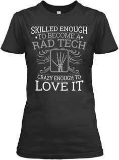 Skilled Enough - Rad Tech | Teespring