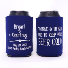 To Have and To Hold and To Keep Your Beer Cold Script // Personalized Wedding Can Coolers Party Favors