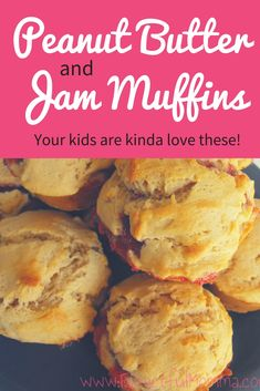 Peanut Butter and Jam Muffins - Not Your typical PB&J!