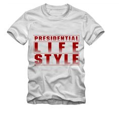 Presidential Lifestyle Block Logo 100% cotton Size: X-Small, Small, Medium, Large, X-Large, 2XL, 3XL, 4XL Color: White Check our our Zazzle Shop Price: $28.99
