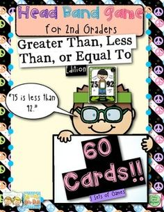 This package supports the 2nd Grade common core standards and includes:-60 Head Band Cards (4 sets/20 cards in a set)Set 1: Greater Than, Less Than, or Equal To (2-digit numbers)Set 2: Greater Than, Less Than, or Equal To (3-digit numbers)Set 3: Greater Than, Less Than, or Equal To (base-ten blocks)-Student Answer SheetDirections:This game works best during whole group after students have studied comparing numbers.