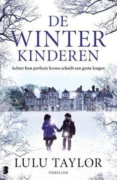 De winterkinderen ebook by Lulu Taylor - Rakuten Kobo Book Writer, Book Authors, Book Nerd, Got Books, Books To Read, Winter Kids, Download, Thrillers, Historical Fiction