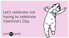 Happy singles awareness day SADvalentines day is stupid