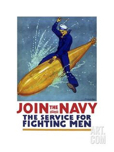 """WWI Recruiting Poster – """"Join the Navy: The Service For Fighting Men"""" Artwork by Richard F. Poster shows a sailor astride a torpedo. Courtesy of the Library of Congress. Old Posters, Vintage Posters, Retro Posters, History Posters, History Pics, Travel Posters, Vintage Prints, Vintage Photos, Us Navy Recruiting"""