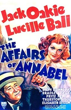 The Affairs of Annabel. Jack Oakie, Lucille Ball, Ruth Donnelly, Bradley Page. Directed by Benjamin Stoloff. 1940s Movies, Old Movies, Vintage Movies, Lucy Movie, I Movie, I Love Lucy, My Love, Queens Of Comedy, Lucille Ball Desi Arnaz