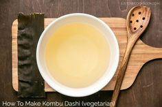 3 Ways to make Dashi and when to use them