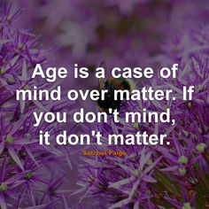 #Birthday #Quotes #Quote #BirthdayQuotes #QuotesAboutBirthday #BirthdayQuote #QuoteAboutBirthday #Age #Mind #Matter