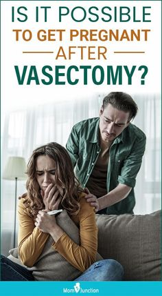 Vasectomy is a permanent birth control solution for men, wherein the vas deferens (sperm duct) is cut and sealed at its ends to prevent the sperm from reaching the egg. Though the failure rate of this method is very low, there is a chance of a woman getting pregnant even after the man has had a vasectomy. Chances Of Pregnancy, Chances Of Getting Pregnant, Get Pregnant Fast, Pregnancy Test Results, Pregnancy Positions, How To Get, How To Plan, Second Child, Plexus Products