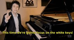 Well he's back! | This Is How To Play Piano Without Knowing How To Play Piano