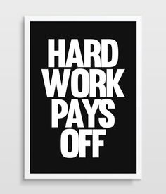 Office Art Decor, Inspirational Quote, Typographic Print, Hard Work Pays Off Quote, Home Decor, Kids Room Poster, Birthday Art Poster.