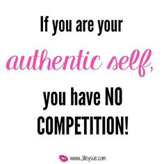 Be authentic!! It wi