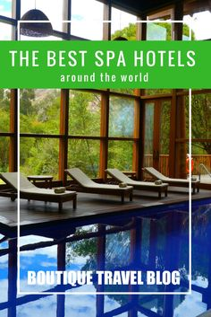 Best spa hotels from around the world from the Boutique Travel Blog team.