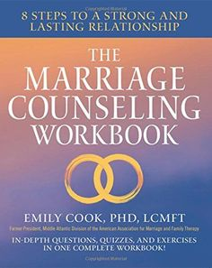 With exercises and examples from real-life marriage counseling sessions―The Marriage Counseling Workbook will reconstruct how you and your spouse think about, communicate with, and show love for one another.Many people want stronger marriages―but few know how to create them. This dilemma is at the crux of Dr. Emily Cook's marriage counseling work.