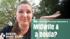 Birth Boot Camp instructor and doula talks about the difference between a midwife and a doula. Check out www.birthbootcamp.com for online childbirth classes!