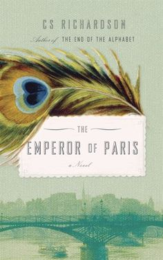 Our September 2012 book club pick! Theme: There and Back Again. Title: The Emperor of Paris by C.S. Richardson