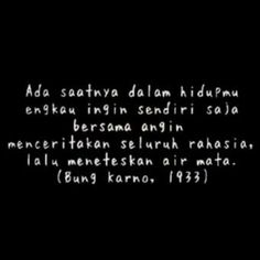 Quotes indonesia soekarno 48 Ideas for 2019 Reminder Quotes, Mood Quotes, Heart Quotes, Bible Quotes, Wisdom Quotes, Soekarno Quotes, Quotes Galau, Quotes Indonesia, Tumblr Quotes