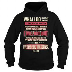Over the road truck driver Till I Die What I do T Shirts, Hoodies. Get it here ==► https://www.sunfrog.com/Jobs/Over-the-road-truck-driver-Job-Title--What-I-do-Black-Hoodie.html?41382