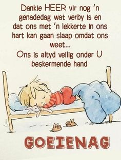 Good Night Blessings, Good Morning Wishes, Day Wishes, Evening Greetings, Afrikaanse Quotes, Goeie Nag, Goeie More, Good Night Quotes, Special Quotes